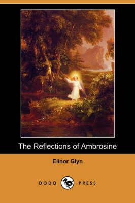 The Reflections of Ambrosine (Dodo Press) (Paperback)