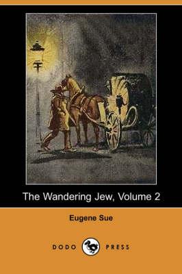 The Wandering Jew, Volume 2 (Dodo Press) (Paperback)
