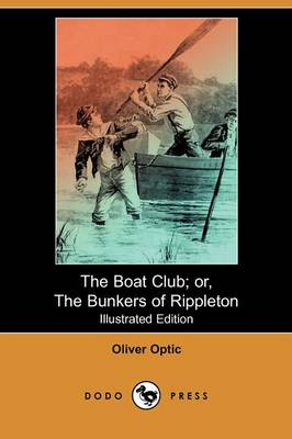 The Boat Club; Or, the Bunkers of Rippleton (Illustrated Edition) (Dodo Press) (Paperback)