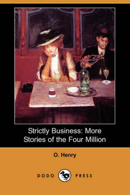 Strictly Business: More Stories of the Four Million (Dodo Press) (Paperback)