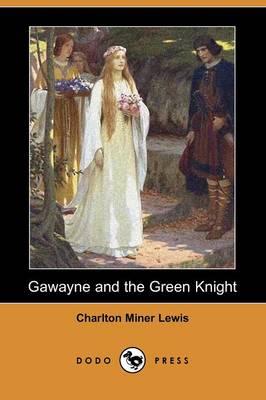 Gawayne and the Green Knight (Dodo Press) (Paperback)