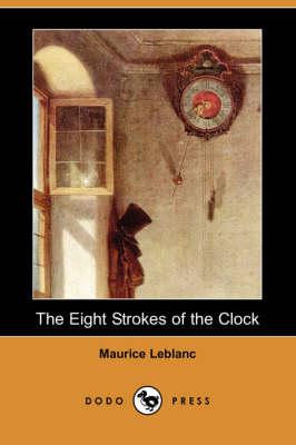 The Eight Strokes of the Clock (Dodo Press) (Paperback)