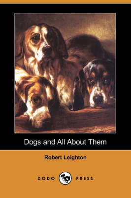 Dogs and All about Them (Dodo Press) (Paperback)