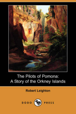 The Pilots of Pomona: A Story of the Orkney Islands (Dodo Press) (Paperback)