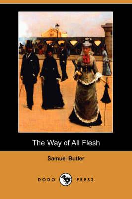 The Way of All Flesh (Dodo Press) (Paperback)