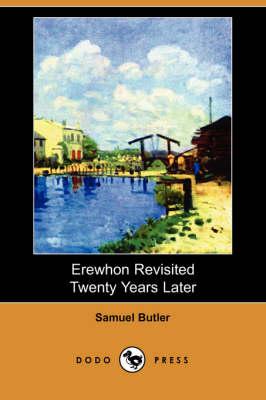 Erewhon Revisited Twenty Years Later (Dodo Press) (Paperback)