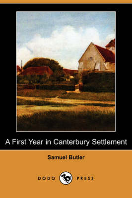 A First Year in Canterbury Settlement (Dodo Press) (Paperback)
