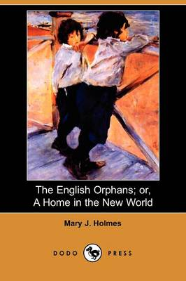 The English Orphans; Or, a Home in the New World (Dodo Press) (Paperback)