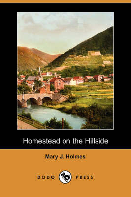 Homestead on the Hillside (Dodo Press) (Paperback)
