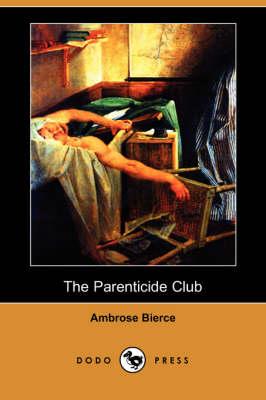 The Parenticide Club (Dodo Press) (Paperback)