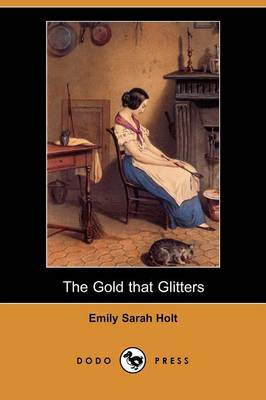 The Gold That Glitters (Dodo Press) (Paperback)