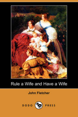 Rule a Wife and Have a Wife (Dodo Press) (Paperback)