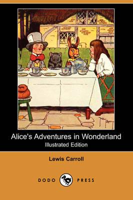 Alice's Adventures in Wonderland (Illustrated Edition) (Dodo Press) (Paperback)