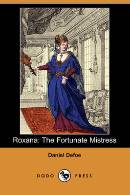 Roxana: The Fortunate Mistress (Dodo Press) (Paperback)