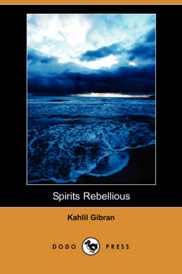 Spirits Rebellious (Dodo Press) (Paperback)