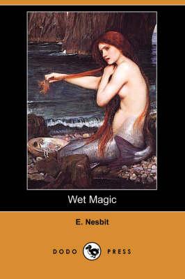 Wet Magic (Dodo Press) (Paperback)