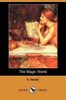 The Magic World (Dodo Press) (Paperback)