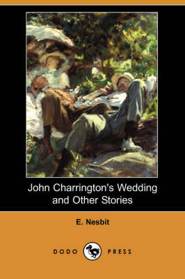 John Charrington's Wedding and Other Stories (Dodo Press) (Paperback)