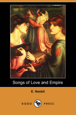 Songs of Love and Empire (Dodo Press) (Paperback)
