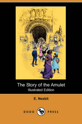 The Story of the Amulet (Illustrated Edition) (Dodo Press) (Paperback)