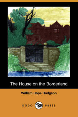 The House on the Borderland (Dodo Press) (Paperback)
