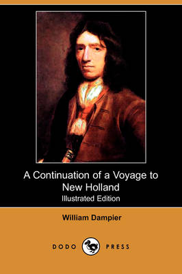 A Continuation of a Voyage to New Holland (Illustrated Edition) (Dodo Press) (Paperback)