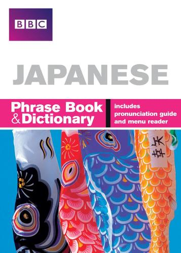BBC Japanese Phrasebook and Dictionary - Phrasebook (Paperback)