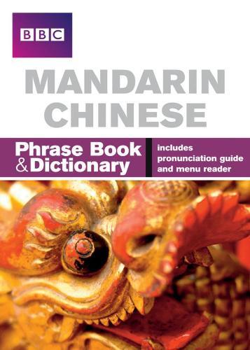 BBC Mandarin Chinese Phrasebook and Dictionary - Phrasebook (Paperback)