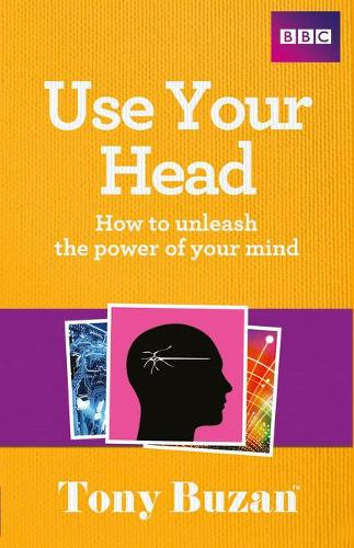 Use Your Head: How to unleash the power of your mind (Paperback)