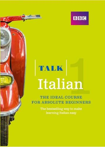 Talk Italian 1 (Book/CD Pack): The ideal Italian course for absolute beginners - Talk