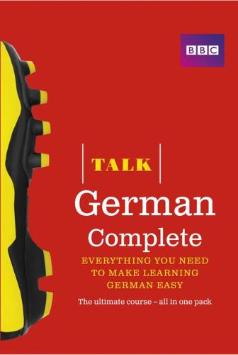Talk German Complete (Book/CD Pack): Everything you need to make learning German easy - Talk