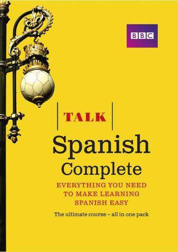 Talk Spanish Complete (Book/CD Pack): Everything you need to make learning Spanish easy - Talk