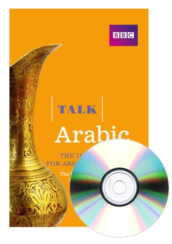Talk Arabic(Book/CD Pack): The ideal Arabic course for absolute beginners - Talk