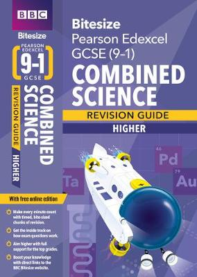 BBC Bitesize Edexcel GCSE (9-1) Combined Science Higher Revision Guide - BBC Bitesize GCSE 2017