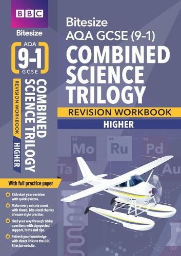 BBC Bitesize AQA GCSE (9-1) Combined Science Trilogy Higher Workbook - BBC Bitesize GCSE 2017 (Paperback)
