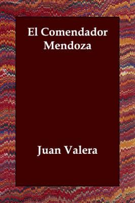 El Comendador Mendoza (Paperback)