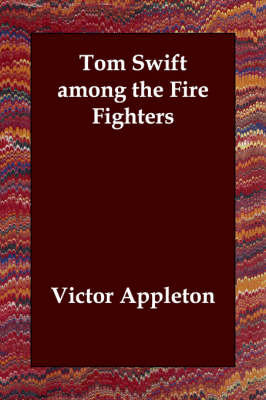 Tom Swift Among the Fire Fighters (Paperback)