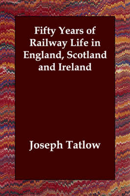 Fifty Years of Railway Life in England, Scotland and Ireland (Paperback)