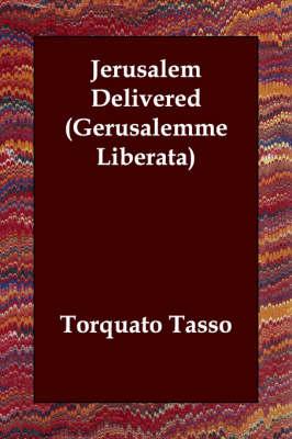 Jerusalem Delivered (Gerusalemme Liberata) (Paperback)