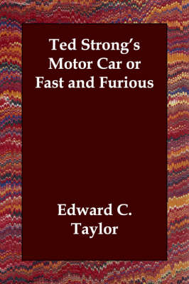 Ted Strong's Motor Car or Fast and Furious (Paperback)