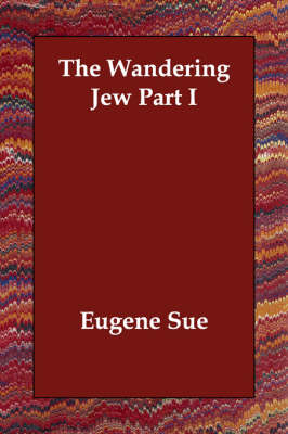 The Wandering Jew Part I (Paperback)