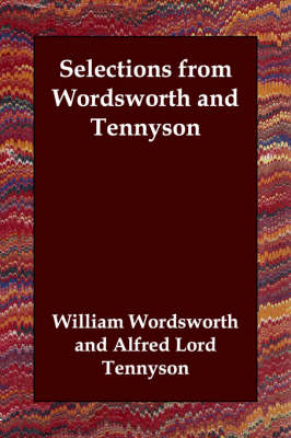 Selections from Wordsworth and Tennyson (Paperback)