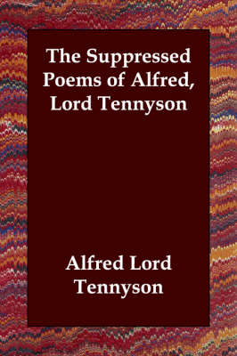 The Suppressed Poems of Alfred, Lord Tennyson (Paperback)