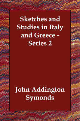 Sketches and Studies in Italy and Greece - Series 2 (Paperback)