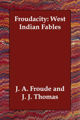 Froudacity: West Indian Fables (Paperback)