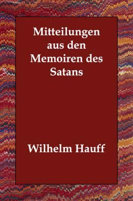 Mitteilungen Aus Den Memoiren Des Satans (Paperback)