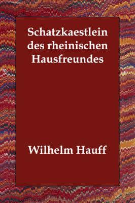 Schatzkaestlein Des Rheinischen Hausfreundes (Paperback)