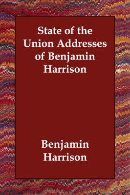 State of the Union Addresses of Benjamin Harrison (Paperback)