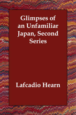Glimpses of an Unfamiliar Japan, Second Series (Paperback)