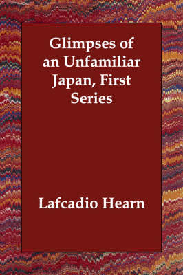 Glimpses of an Unfamiliar Japan (First Series) (Paperback)
